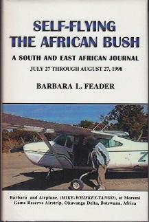 Self-Flying the African Bush - A South and East African Journal / INSCRIBED & SIGNED BY THE AUTHOR