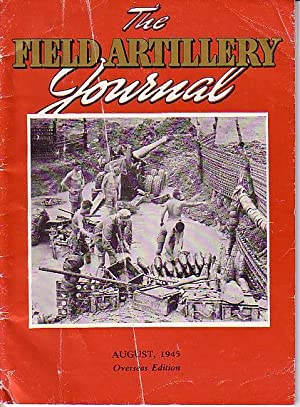 The Field Artillery Journal - August 1945 - Vol. 35, No. 8 - Overseas Edition