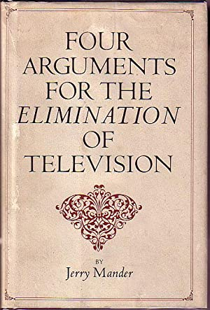 Four Arguments For the Elimination of Television: Mander, Jerry