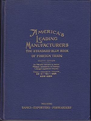 America's Leading Manufacturers - The Standard Blue Book of Foreign Trade, Including Banks, ...