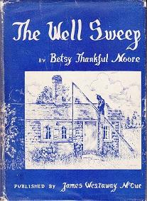 The Well Sweep - SIGNED COPY: Moore, Betsy Thankful
