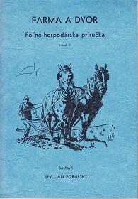 Farma A Dvor Pol'no-hospodarska Prirucka [ Guide to Farming, Gardening and Economics of] - ...