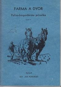 Farma A Dvor Pol'no-hospodarska Prirucka [ Guide to Farming, Gardening and Economics of] - Volume...