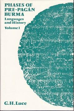 Phases of Pre-Pagan Burma - Languages and History. Volume I & II. School of Oriental and African ...