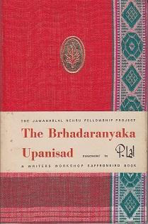 The Brhadaranyaka Upanisad / The Jawaharlal Nehru Fellowship Project - SIGNED