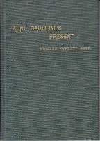 "Tell It Again."" Aunt Caroline's Present - SIGNED BY THE AUTHOR: Hale, Edward E."