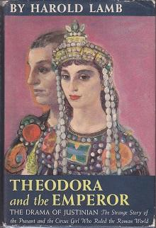 Theodora and the Emperor, The Drama of Justinian: Lamb, Harold