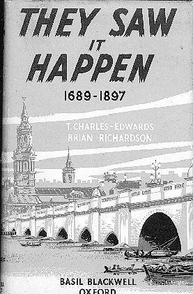 THEY SAW IT HAPPEN An Anthology of Eyewitness's Accounts of Events in British History 1689-...