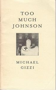 Too Much Johnson - SIGNED FIRST EDITION: Gizzi, Michael
