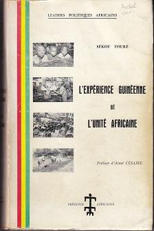 Leaders Politiques Africains. L'Experience Guineenne et L'Unite Africaine