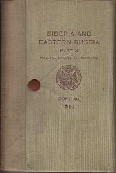 Siberia and Eastern Russia. Part II - Pacific Coast to Irkutsk, Route Notes and Information. SCARCE.