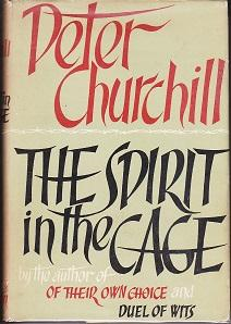 The Spirit in the Cage [SIGNED]: Churchill, Peter