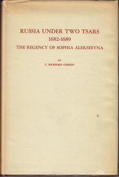 Russia Under Two Tsars 1682-1689 The Regency of Sophia Alekseevna