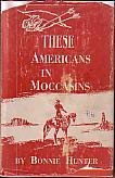These Americans in Moccasins - Signed Copy - with Author's Letter Laid in