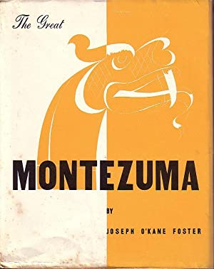 THE GREAT MONTEZUMA: Foster, Joseph O'Kane