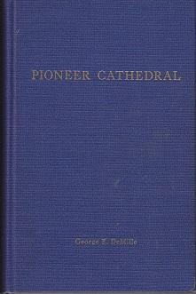 Pioneer Cathedral. A Brief History of the Cathedral of All Saints, Albany [SIGNED COPY]