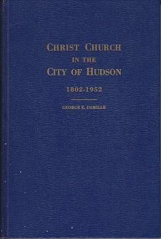 Christ Church in the City of Hudson 1802-1952, A Parish History [SCARCE, LIMITED EDITION]