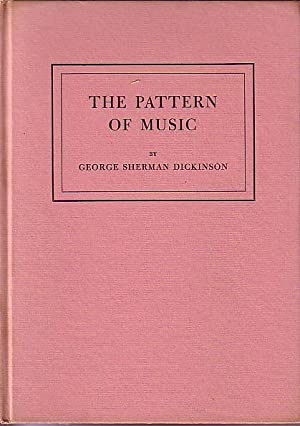 THE PATTERN OF MUSIC: Dickinson, George Sherman