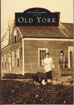 The Old Photographs Series - Old York [Maine] SIGNED COPY