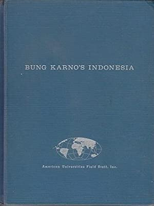 Bung Karno's Indonesia - A Collection of 25 Reports Written for the American Universities Field S...