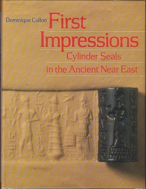 First Impressions - Cylinder Seals in the Ancient Near East
