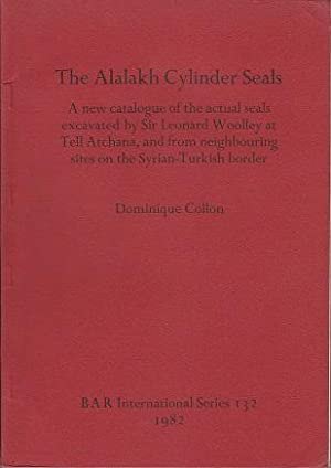 The Alalakh Cylinder Seals [SIGNED]