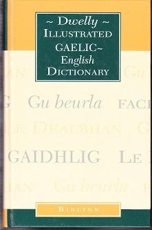 The Illustrated Gaelic-English Dictionary. To Which is Prefixed a Concise Gaelic Grammar