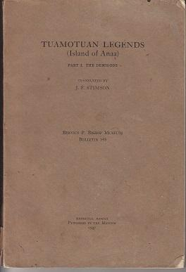 Tuamotuan Legends (Island of Anaa) Part I. The Demigods [SIGNED COPY] Bernice P. Bishop Museum, B...
