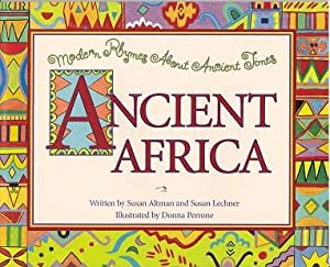 Ancient Africa. Modern Rhymes About Ancient Times: Altman, Susan /