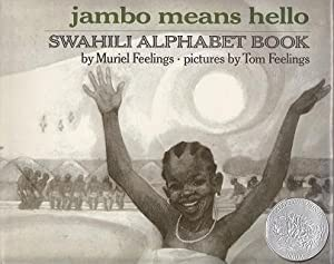 Jambo Means Hello. Swahili Alphabet Book [Caldecott Honor Book]