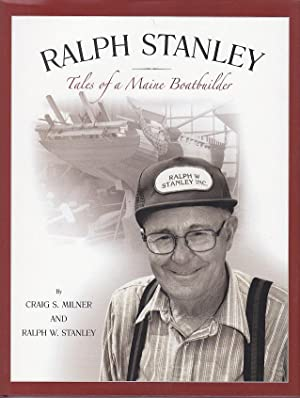 Ralph Stanley, Tales of a Maine Boatbuilder [SIGNED COPY]