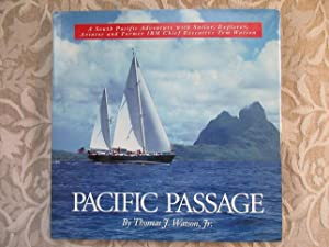 Pacific Passage. A South Pacific Adventure with Sailor, Explorer, Aviator and Former IBM Chief Ex...