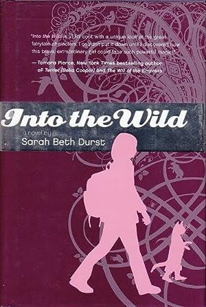 Into the Wild - a Novel /: Durst, Sarah Beth