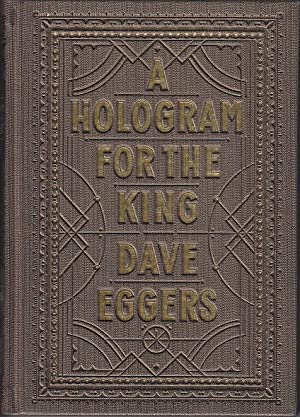 A Hologram For the King, A Novel