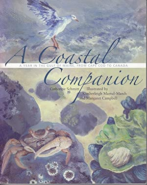 A Coastal Companion. A Year in the Gulf of Maine, From Cape Cod to Canada