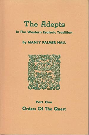 The Adepts in the Western Esoteric Tradition. Part One, Two and Three - Volumes 1, 2 & 3