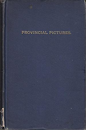 Provincial Pictures By Brush and Pen. An Address Delivered Before the Bostonian Society, in the C...