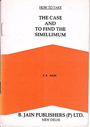 How To Take the Case and to Find the Simillimum