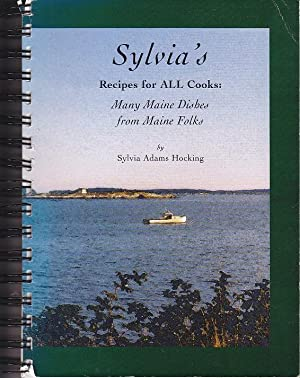 Sylvia's Recipes for ALL Cooks: Many Maine Dishes From Maine Folks - SIGNED