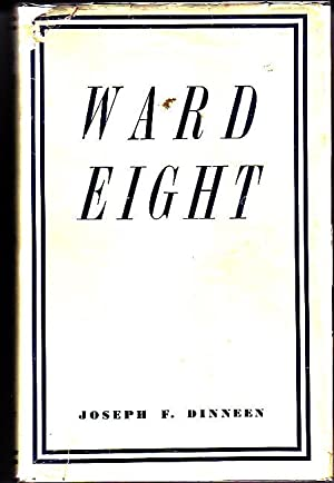 Ward Eight - SIGNED COPY: Dinneen, Joseph F.