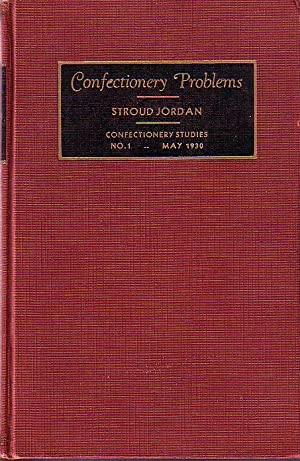 Confectionery Problems, Confectionery Studies No.1 - May 1930: Jordan, Stroud