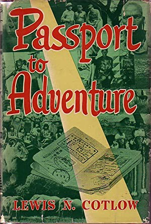 Passport To Adventure: Cotlow, Lewis N.