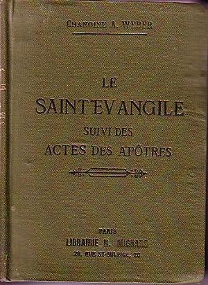 Le Saint Evangile De Notre-Seigneur Jesus-Christ, Les Quatre Evangiles En Un Seul Suivis Des Actes ...