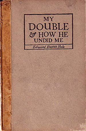 My Double & How He Undid Me: Hale, Edward Everett