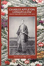 Charles Appleton Longfellow - Twenty Months in Japan, 1871-1873 - SIGNED COPY