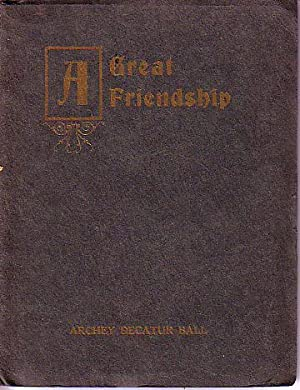 A Great Friendship: Ball, Archey Decatur