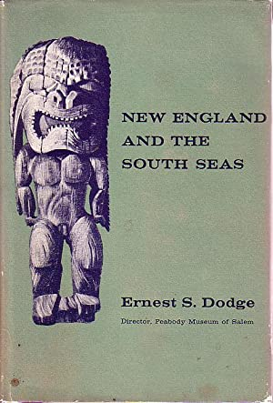 New England and the South Seas: Dodge, Ernest S.