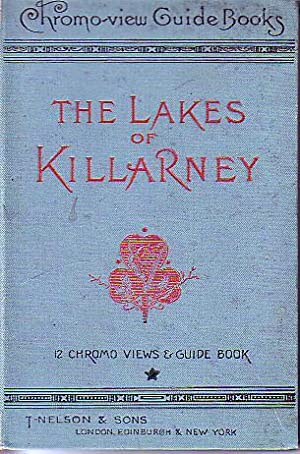 The Lakes of Killarney - Chromo-View Guide Books