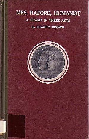 Mrs. Raford, Humanist A Suffrage Drama: Brown, Leando