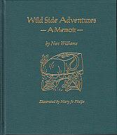 Wild Side Adventures - A Memoir - SIGNED COPY